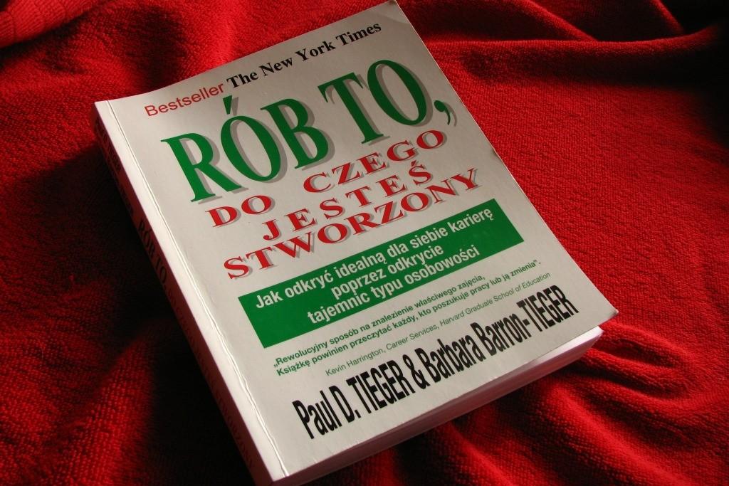 okładka ksiązki Rób to, do czego jesteś stworzony Tieger biblioteka DoM Dobre Miejsce