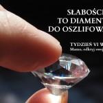 SŁABOŚCI to diamenty do oszlifowania