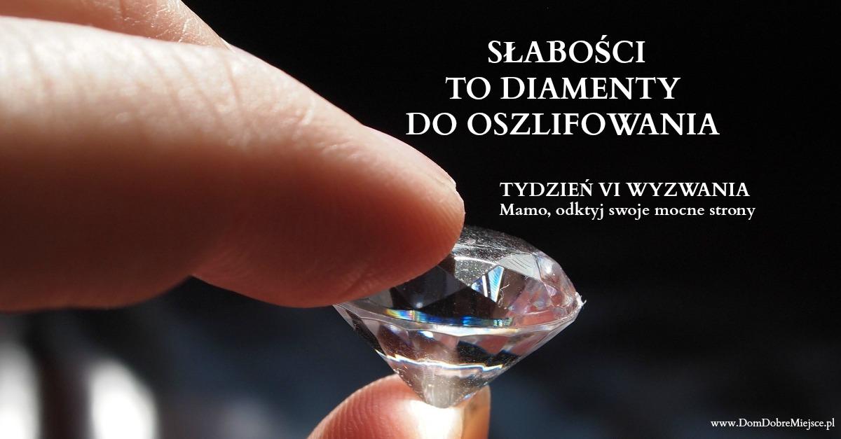 Słabości to diamenty