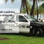 ZAPISKI Z PODRÓŻY BEZ DZIECI #3 Policjant z Miami