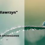 """""""Wawrzyn"""" (opowiadanie)"""